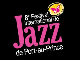 Haiti - Music : 8th Edition of the International Jazz Festival of Port-au-Prince