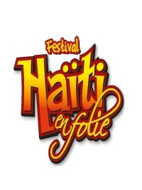 Haiti - Diaspora : 10th edition of the Festival Haiti en Folie (Program)