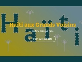 Haïti - Diaspora : Festival Haïti aux Grands Voisins (Paris)
