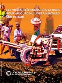 Haiti - Politics: World Bank report on urbanization in Haiti