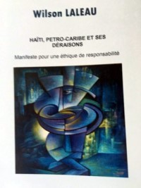 iciHaiti - Economy : «Haiti, Petro Caribe and its unreasonings» un book by former Minister Wilson Laleau