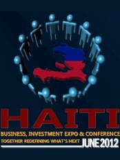 Haiti - Economy : 3rd annual Haiti Business, Investment Expo & Conference