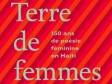 Haiti - Culture : Land of women, 150 years of women's poetry in Haiti