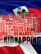 Haiti - FLASH : 2 Dominicans kidnapped in Port-au Prince, 2 million dollars in ransom demanded