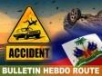 iciHaïti - Hebdo-route : Le nombre d'accidents et de victimes explosent sur nos routes