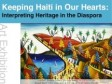 Haiti - Florida Diaspora : Exhibition «Keeping Haiti in our Hearts»