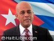 Haiti - Reconstruction : 3-day visit to Cuba of President Martelly